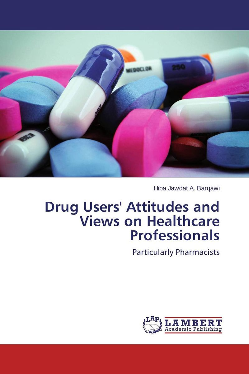 Drug Users' Attitudes and Views on Healthcare Professionals understanding drug misuse