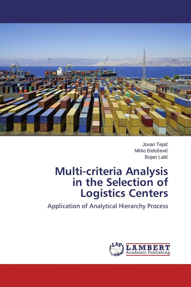 Multi-criteria Analysis in the Selection of Logistics Centers