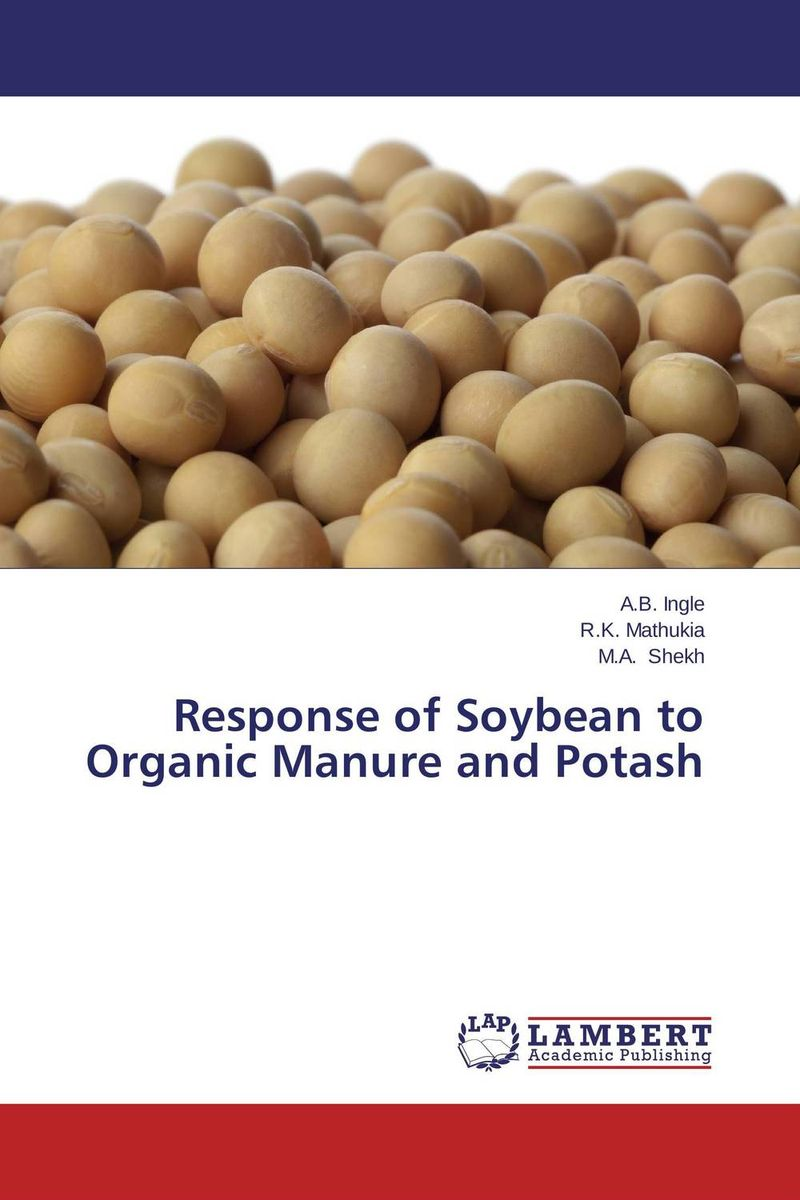 Response of Soybean to Organic Manure and Potash subodh kumar and rakesh kumar response of organic nutrition and nitrogen on mustard brassica juncea