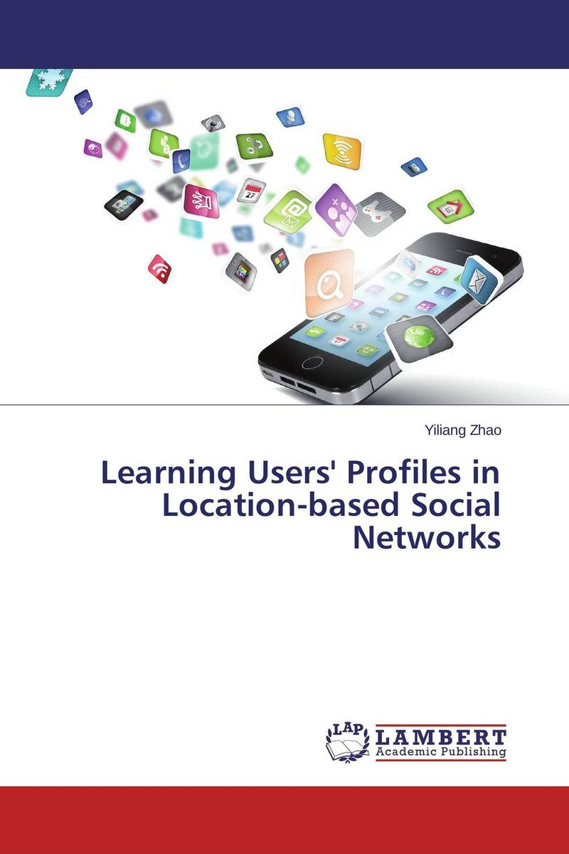 Learning Users' Profiles in Location-based Social Networks web based learning in lis