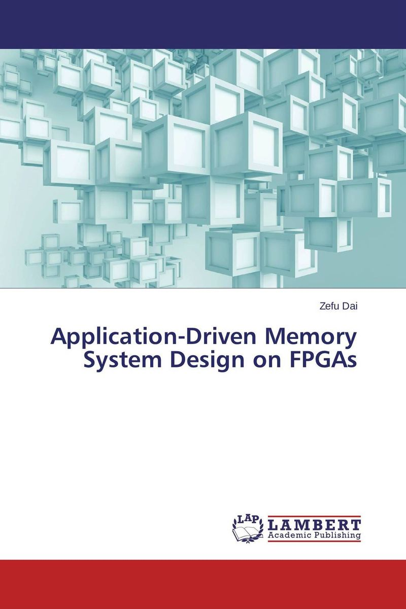 Application-Driven Memory System Design on FPGAs sip phone application on single board computer with arm microprocessor