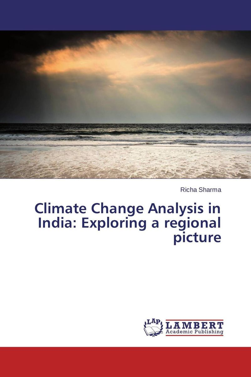 Climate Change Analysis in India: Exploring a regional picture a critical analysis of legal framework on climate change