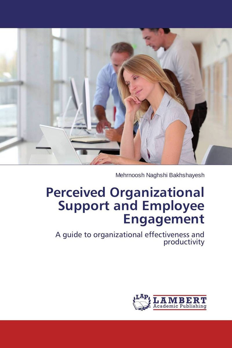 Perceived Organizational Support and Employee Engagement the organizational role of the supply chain manager