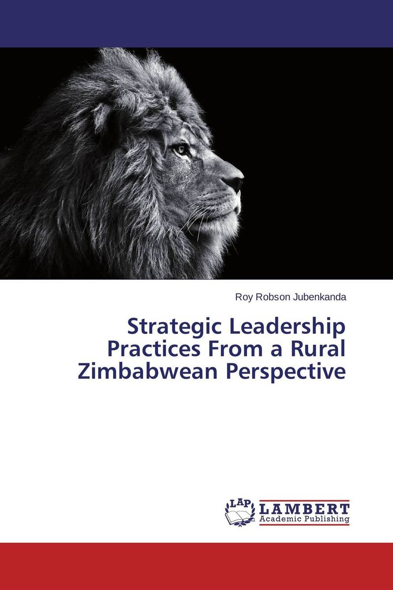 Strategic Leadership Practices From a Rural Zimbabwean Perspective the strategic value of ict for swedish business leadership