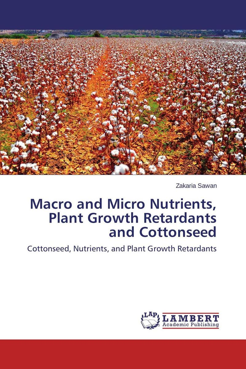 Macro and Micro Nutrients, Plant Growth Retardants and Cottonseed seed dormancy and germination