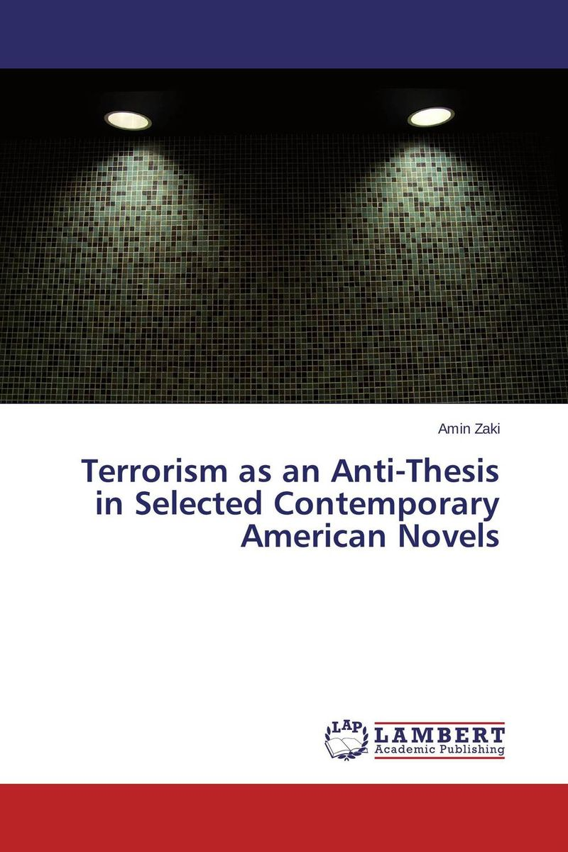 Terrorism as an Anti-Thesis in Selected Contemporary American Novels terrorism before the letter