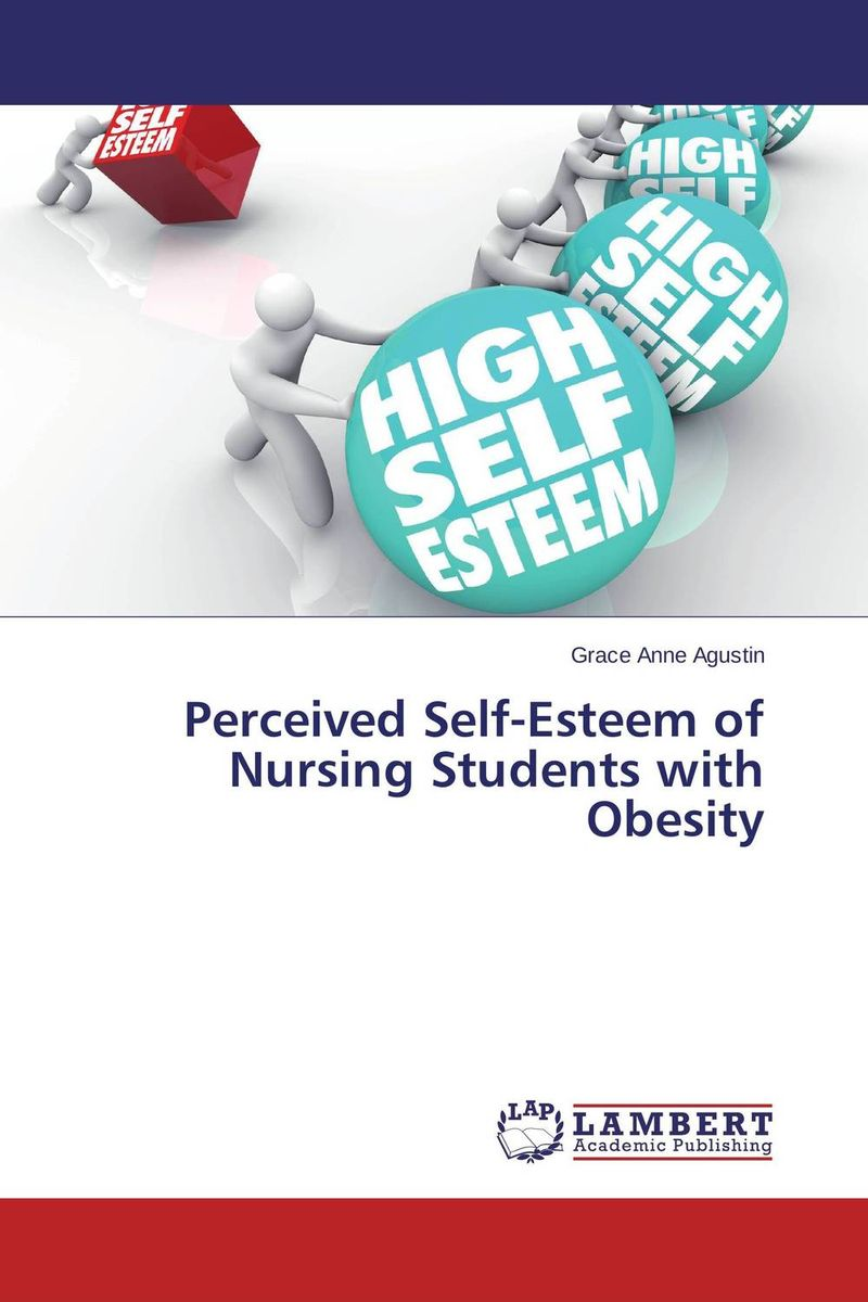 Perceived Self-Esteem of Nursing Students with Obesity the self in understanding and treating psychological disorders