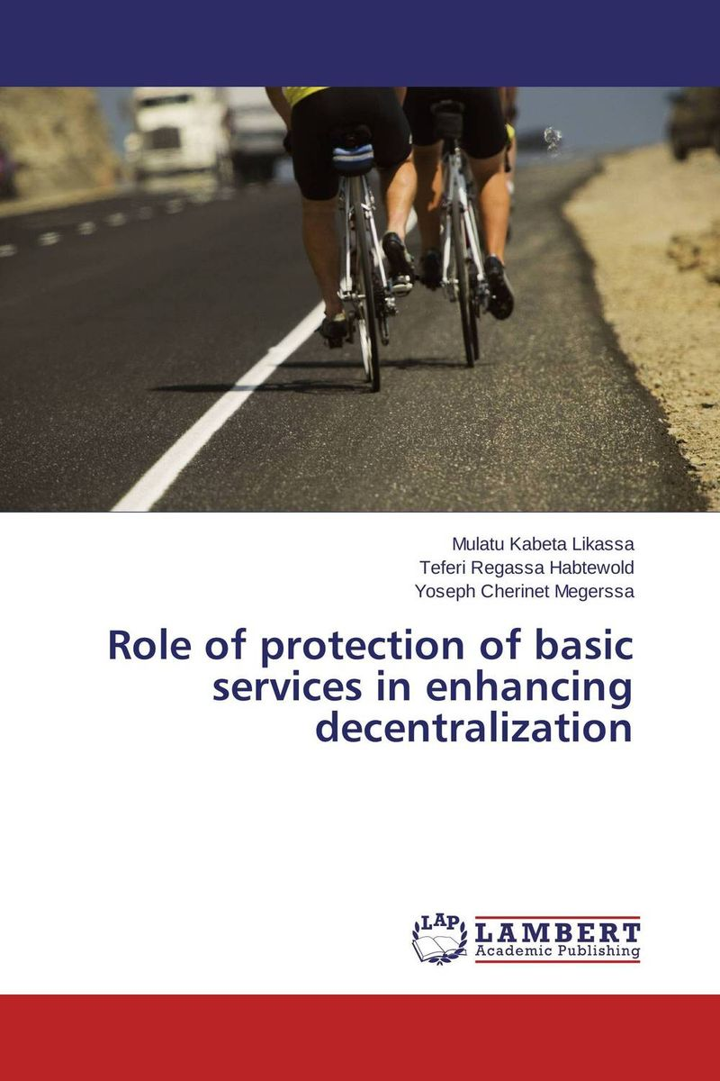 Role of protection of basic services in enhancing decentralization father's role in enhancing children's development