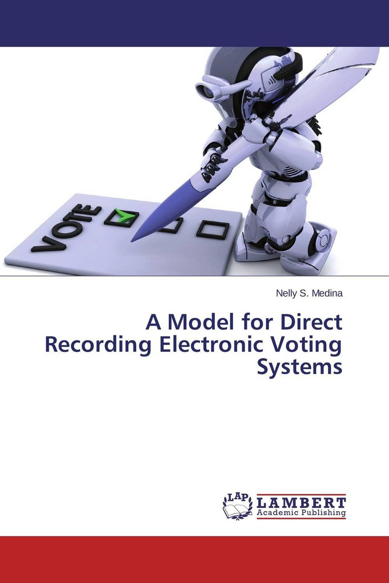A Model for Direct Recording Electronic Voting Systems philip walker electronic security systems