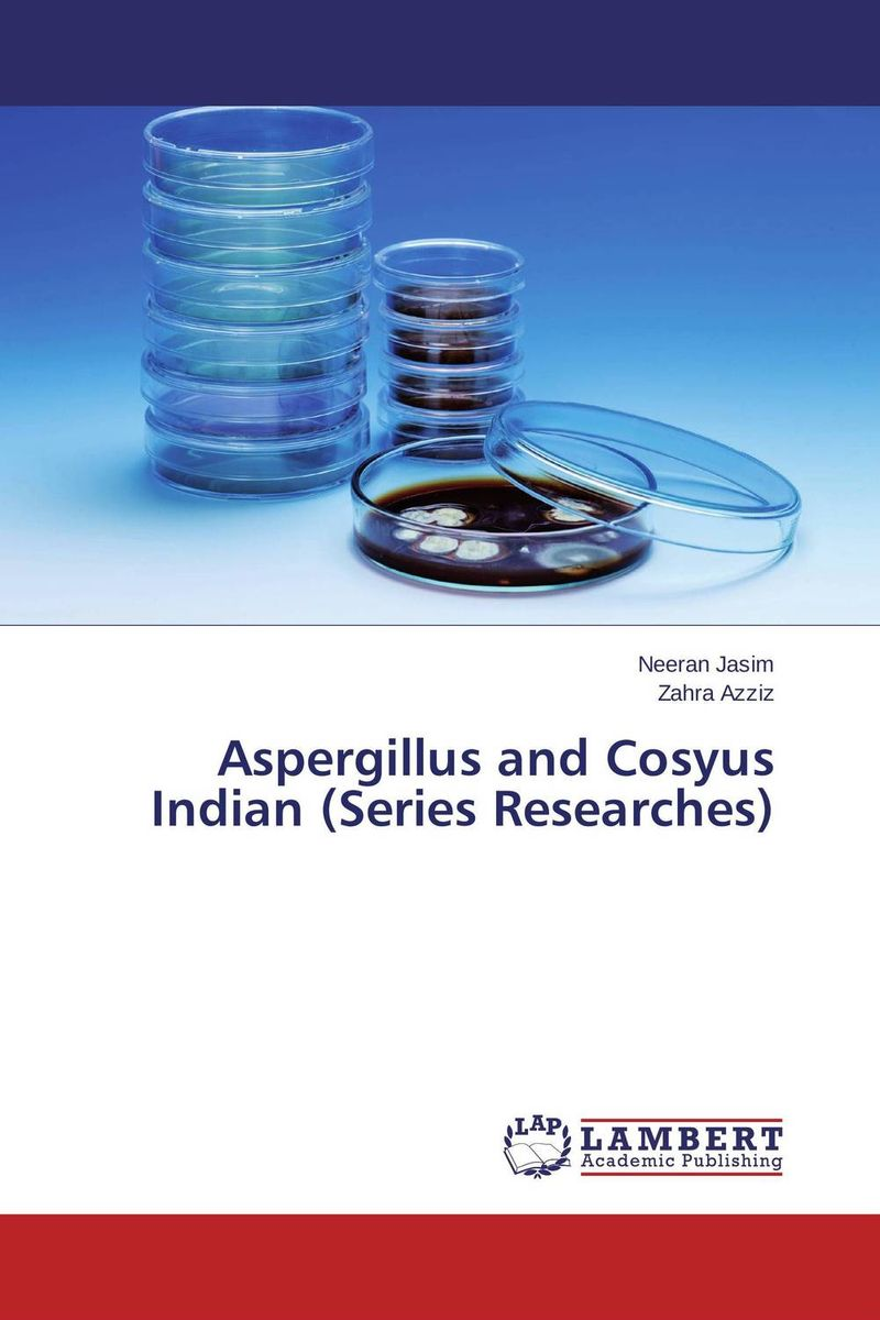 Aspergillus and Cosyus Indian (Series Researches) effect of medicinal plant extracts on the viability of protoscoleces