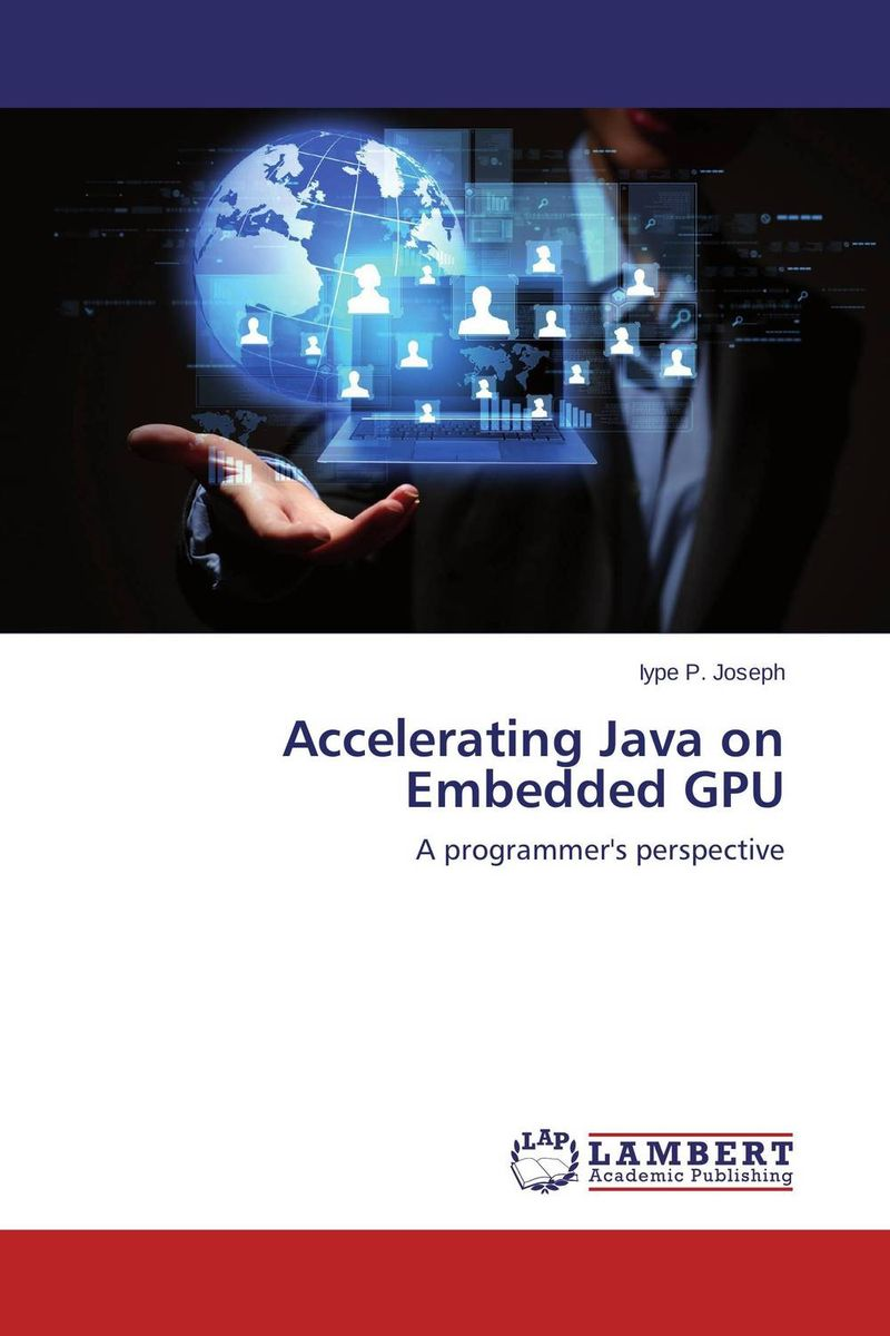 Accelerating Java on Embedded GPU java ee applications on the oracle java cloud develop deploy monitor and manage your java cloud applications