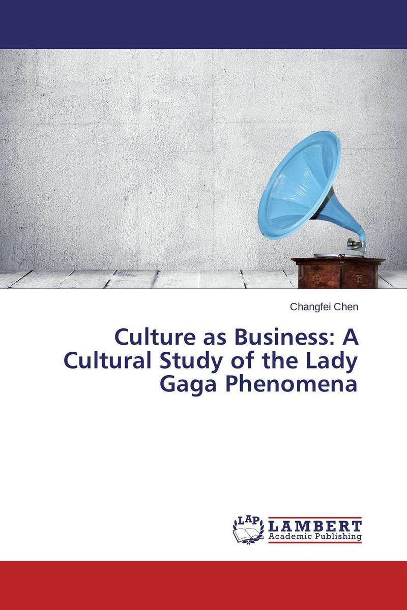 Culture as Business: A Cultural Study of the Lady Gaga Phenomena a study of the religio political thought of abdurrahman wahid