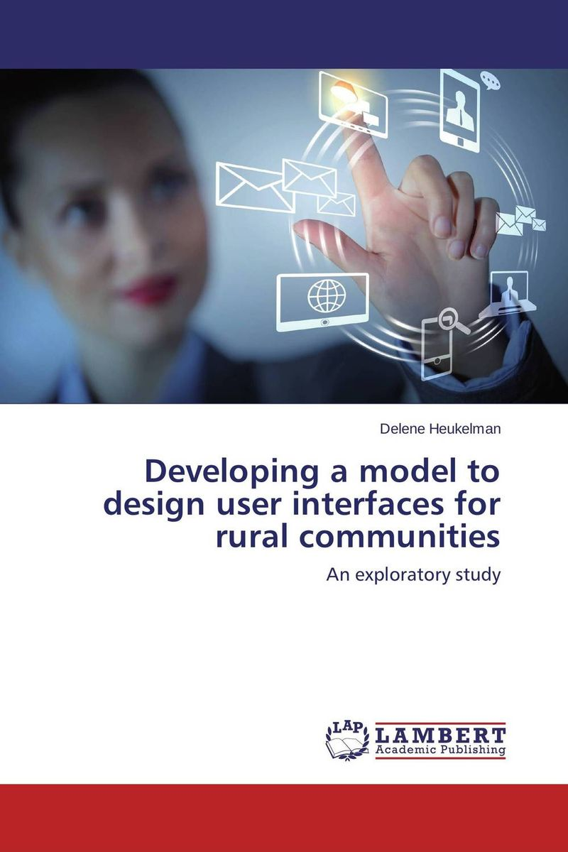 Developing a model to design user interfaces for rural communities designing user interfaces with the badideas method