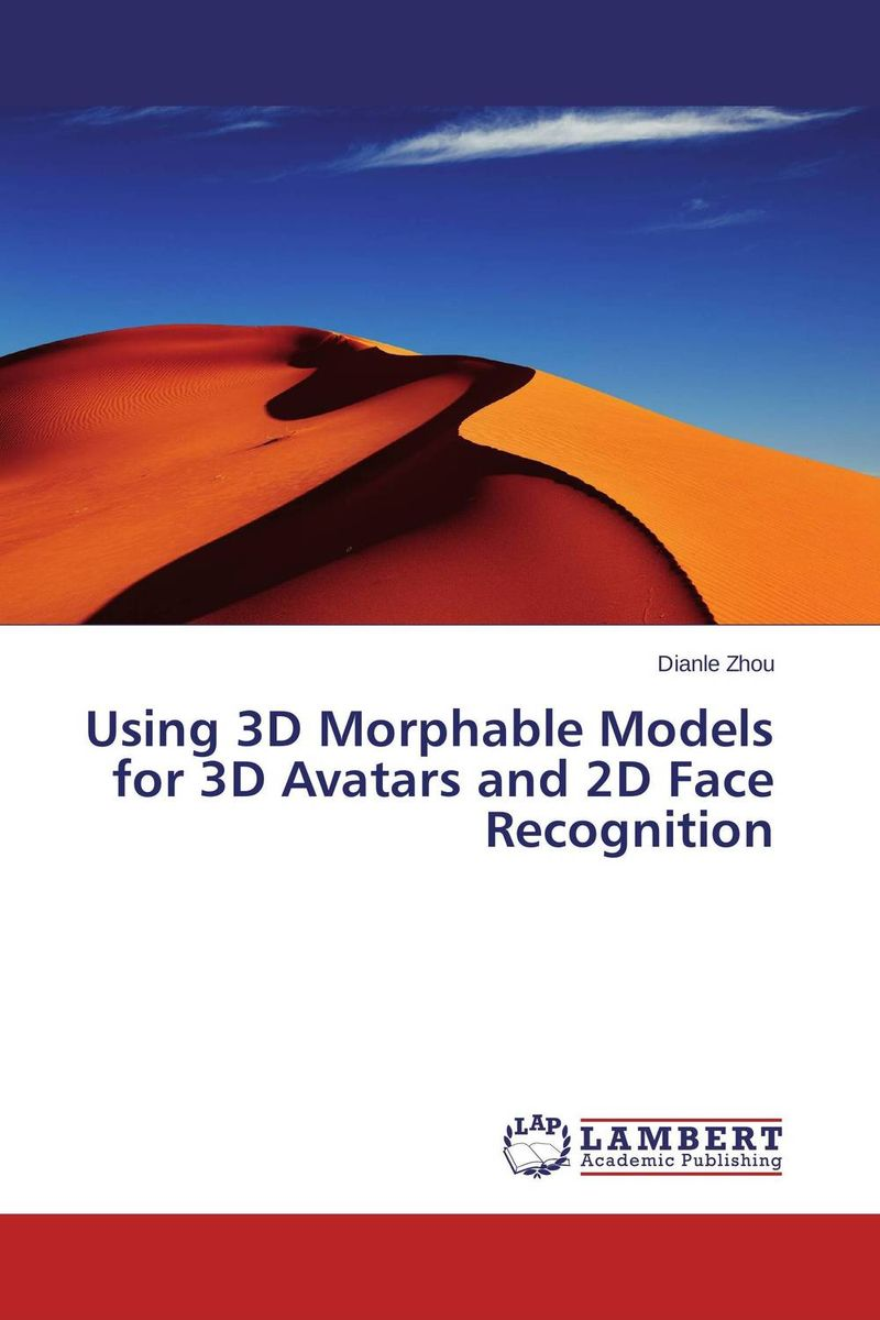 Using 3D Morphable Models for 3D Avatars and 2D Face Recognition 3d reconstruction from 2d camera perspectives