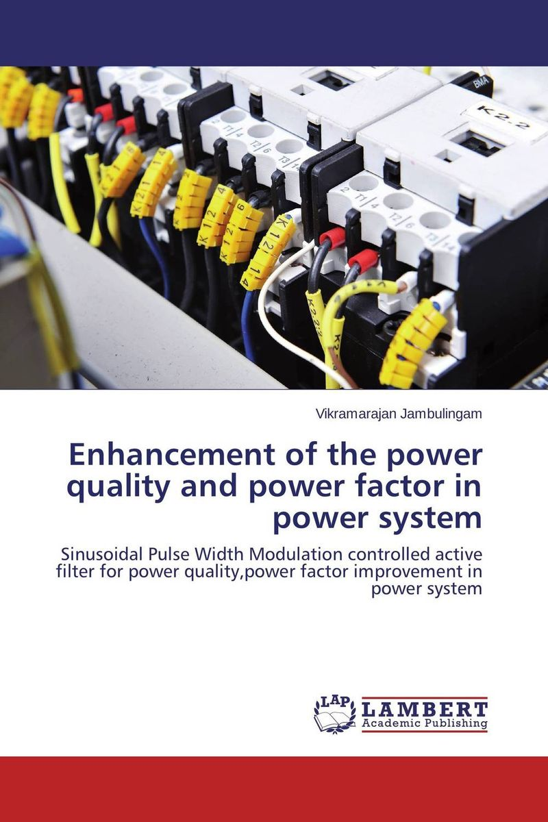 Enhancement of the power quality and power factor in power system avantika fadnis harmonics in power system