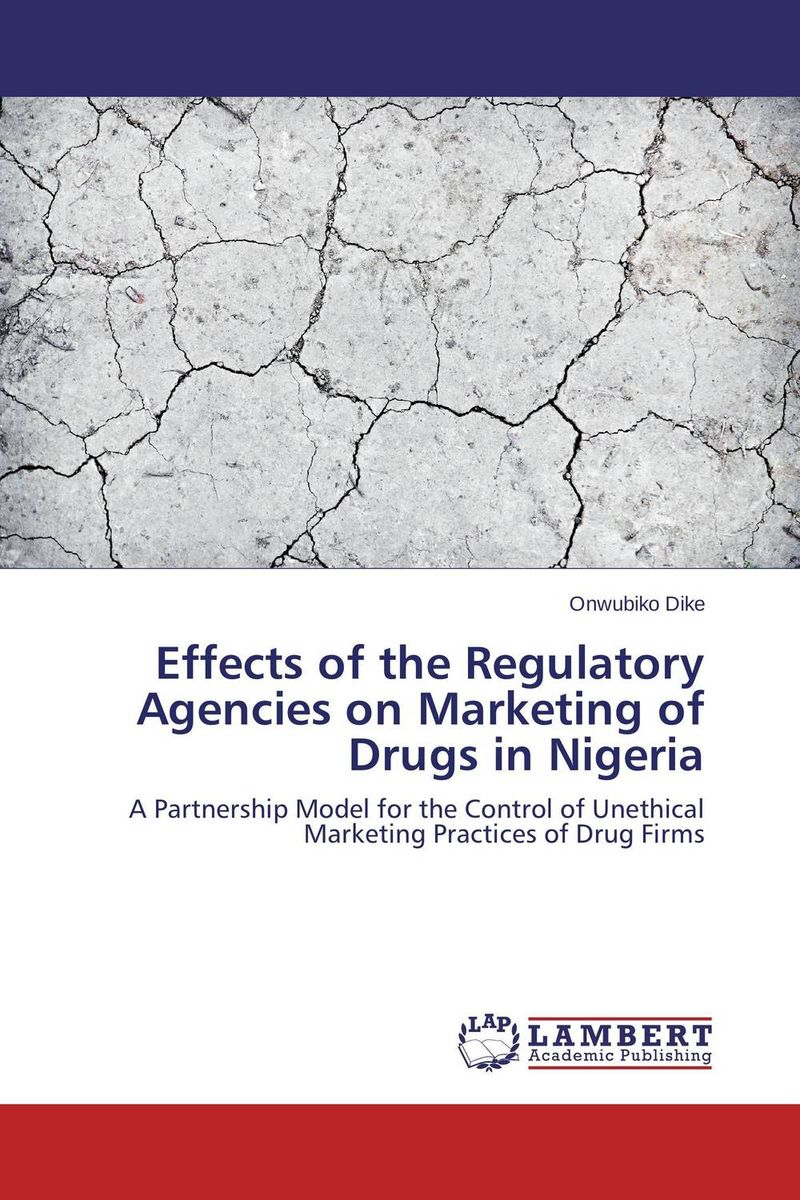 Effects of the Regulatory Agencies on Marketing of Drugs in Nigeria assessment of the performance of police in crime control in nigeria