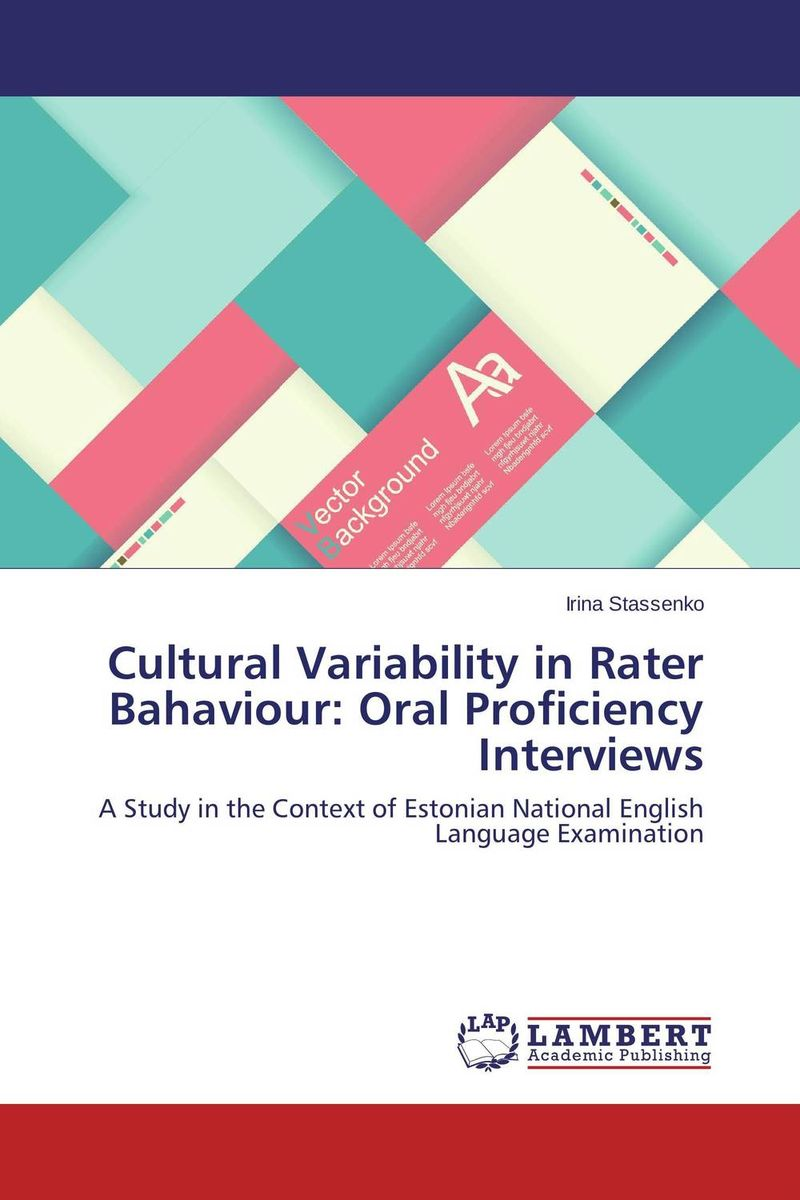 Cultural Variability in Rater Bahaviour: Oral Proficiency Interviews