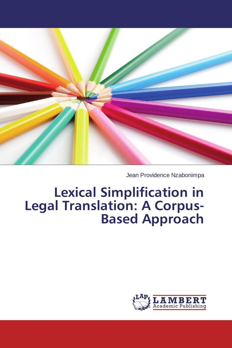 Lexical Simplification in Legal Translation: A Corpus-Based Approach the translation of figurative language