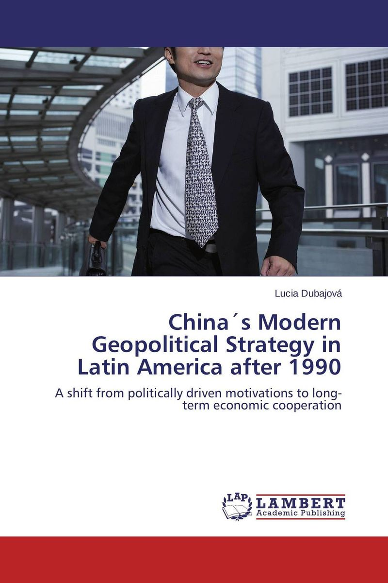 China?s Modern Geopolitical Strategy in Latin America after 1990 democracy in america nce