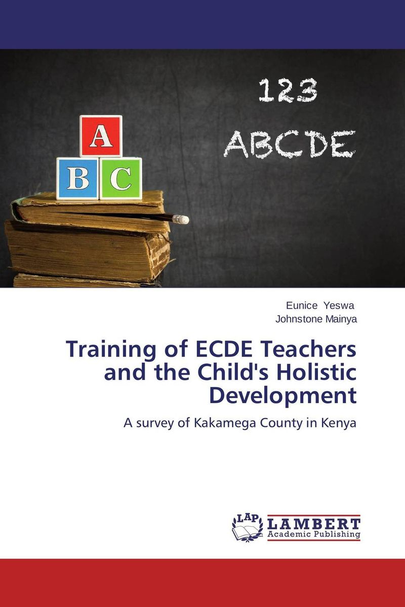 Training of ECDE Teachers and the Child's Holistic Development elaine biech training and development for dummies