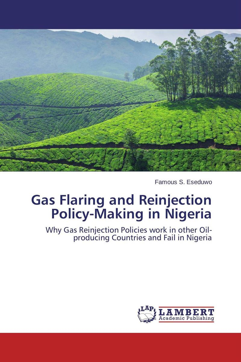 Gas Flaring and Reinjection Policy-Making in Nigeria gas flaring and reinjection policy making in nigeria