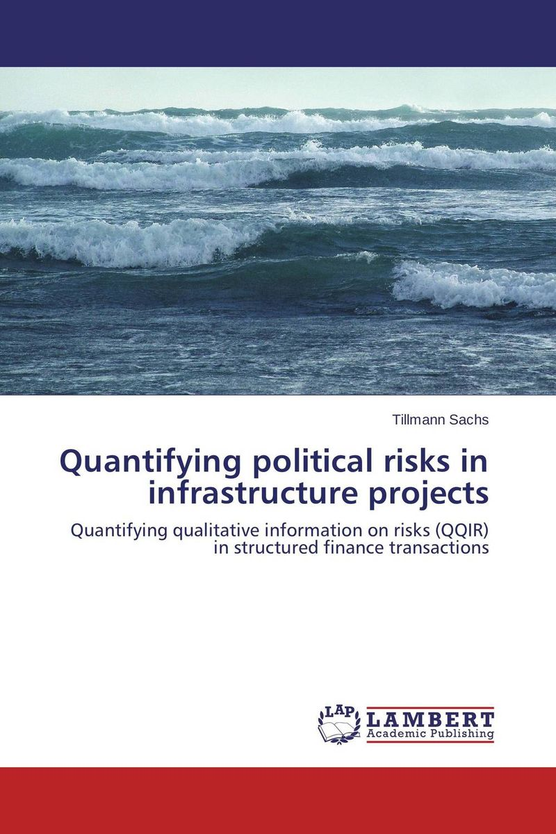 Quantifying political risks in infrastructure projects srichander ramaswamy managing credit risk in corporate bond portfolios a practitioner s guide