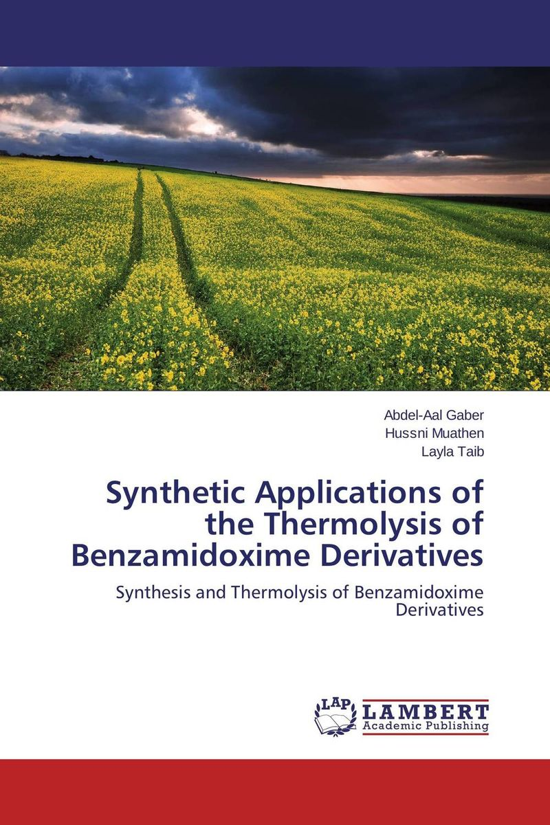 Synthetic Applications of the Thermolysis of Benzamidoxime Derivatives  michael silaev the kinetic investigation of the free radical addition