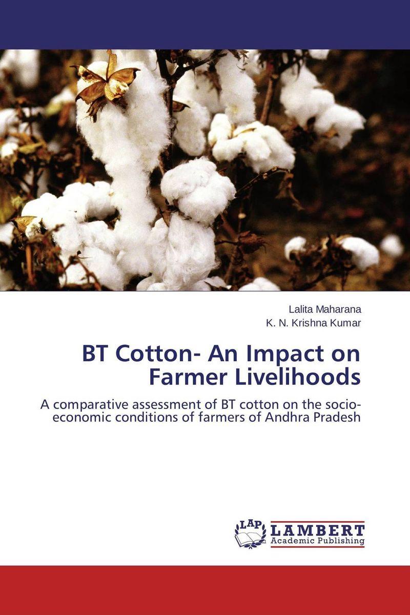 BT Cotton- An Impact on Farmer Livelihoods abhaya kumar naik socio economic impact of industrialisation