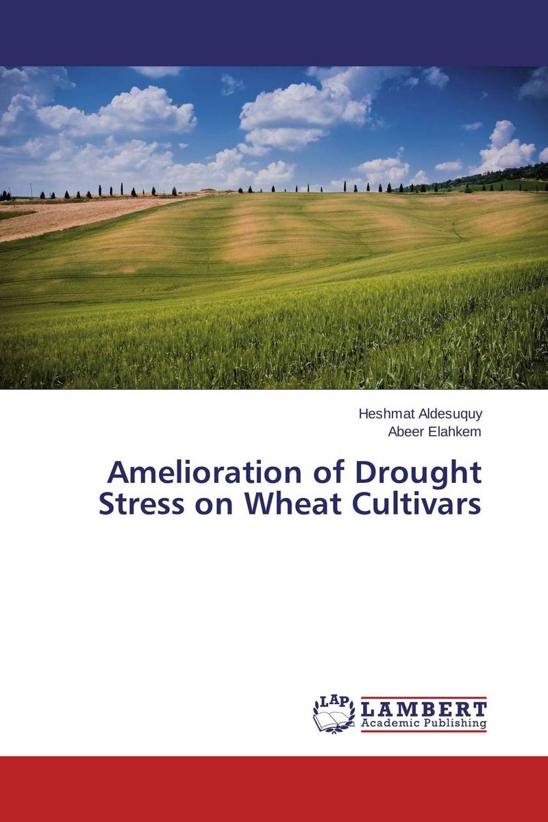 Amelioration of Drought Stress on Wheat Cultivars