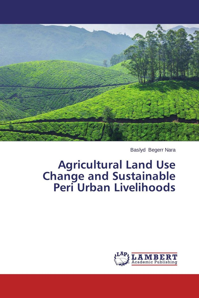 Agricultural Land Use Change and Sustainable Peri Urban Livelihoods emerging issues on sustainable urban development