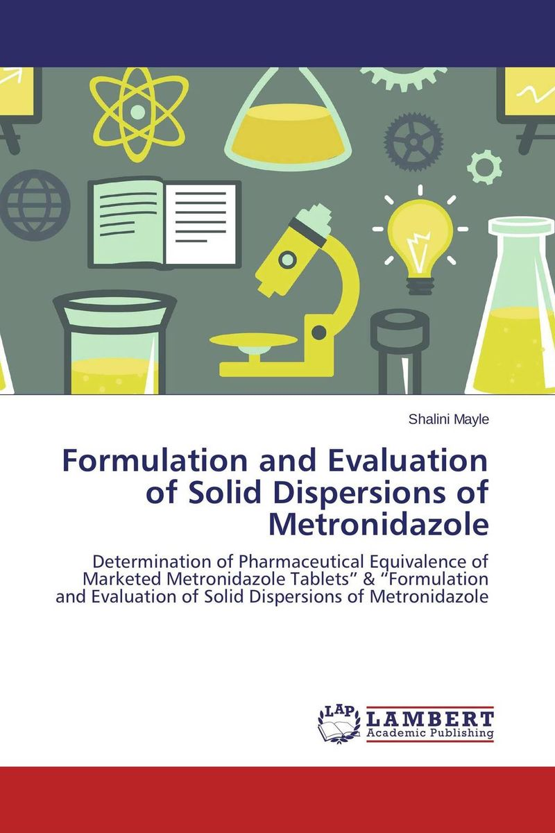 Formulation and Evaluation of Solid Dispersions of Metronidazole amita yadav kamal singh rathore and geeta m patel formulation evaluation and optimization of mouth dissolving tablets