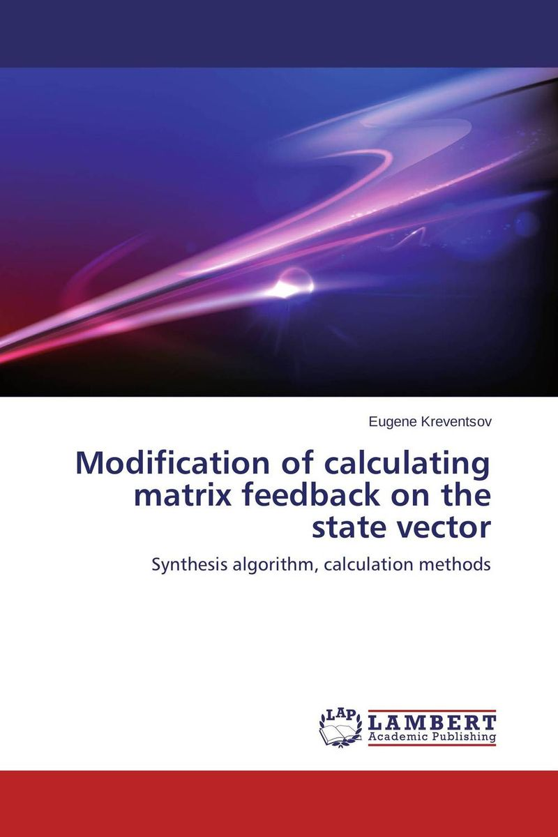 Modification of calculating matrix feedback on the state vector advancing the state of the art in the analysis of multi agent systems
