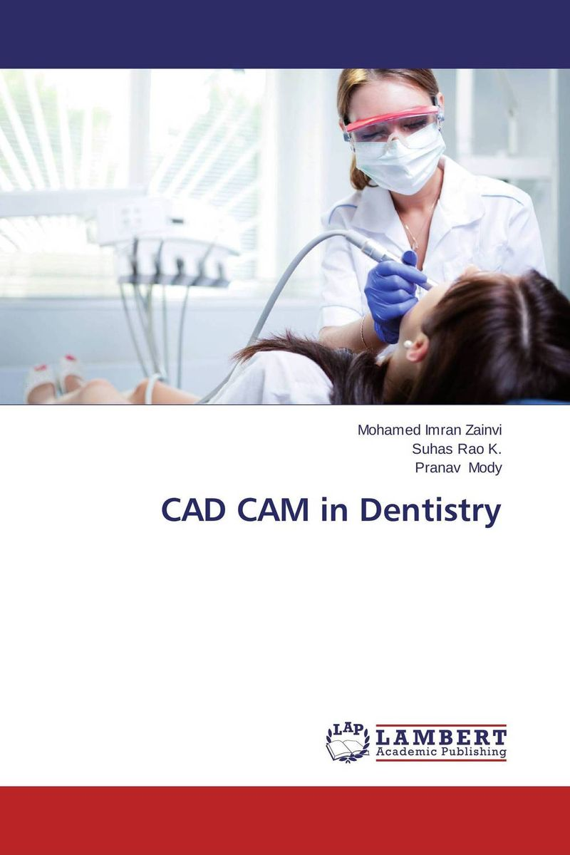 CAD CAM in Dentistry jodat askari and nazia yazdanie acrylic resins in dentistry