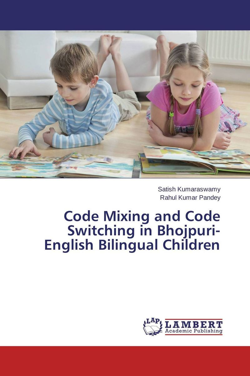 Code Mixing and Code Switching in Bhojpuri- English Bilingual Children rise and spread of english in india