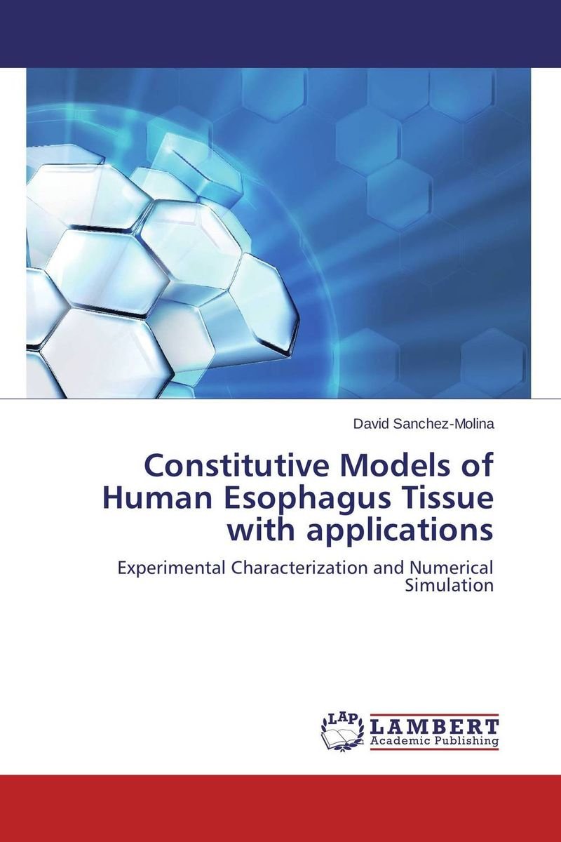 Constitutive Models of Human Esophagus Tissue with applications constitutive models for lattice materials