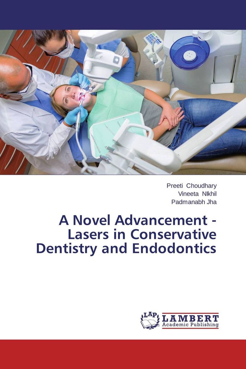 A Novel Advancement - Lasers in Conservative Dentistry and Endodontics giovanni belcanto