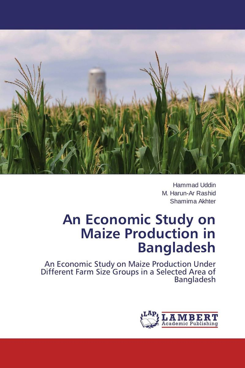 An Economic Study on Maize Production in Bangladesh
