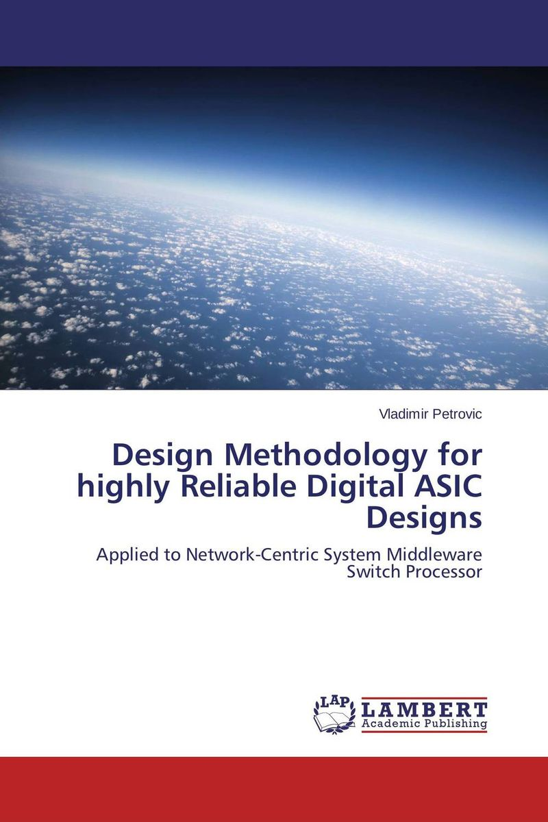 Design Methodology for highly Reliable Digital ASIC Designs