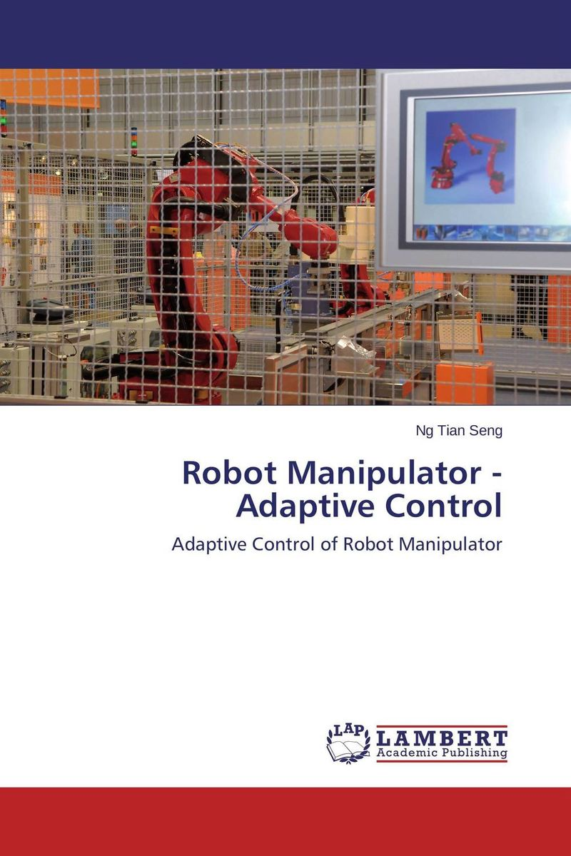 Robot Manipulator - Adaptive Control n j patil r h chile and l m waghmare design of adaptive fuzzy controllers