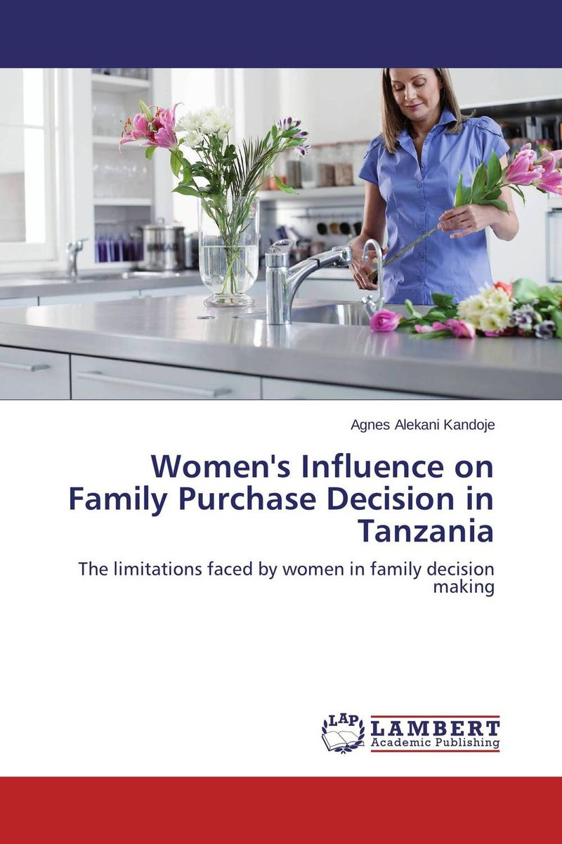 Women's Influence on Family Purchase Decision in Tanzania changing attitude of family towards women in family business