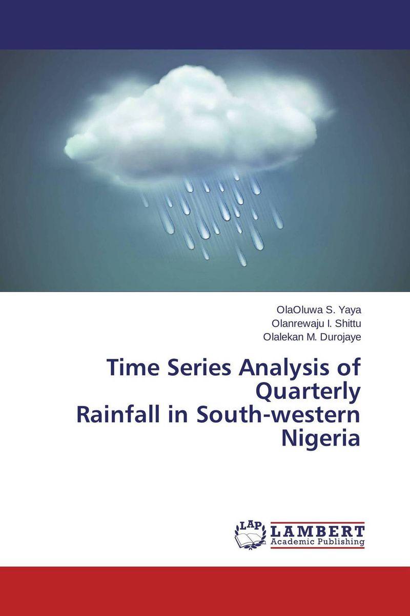 купить Time Series Analysis of Quarterly  Rainfall in South-western Nigeria недорого