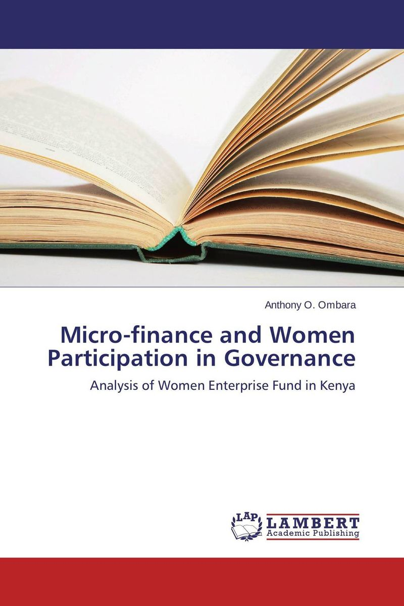 Micro-finance and Women Participation in Governance jaynal ud din ahmed and mohd abdul rashid institutional finance for micro and small entreprises in india