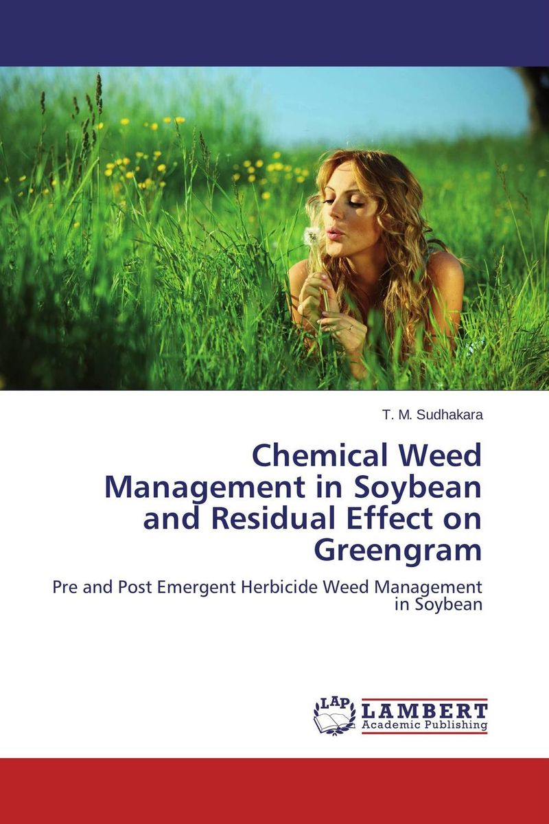 Chemical Weed Management in Soybean and Residual Effect on Greengram devendra mandal and rakesh kumar effect of sowing date and weed control methods on direct seeded rice