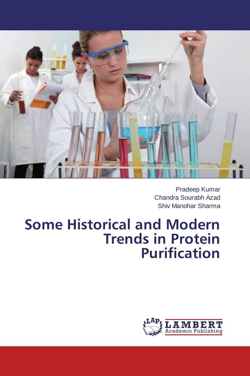 Some Historical and Modern Trends in Protein Purification seeing things as they are