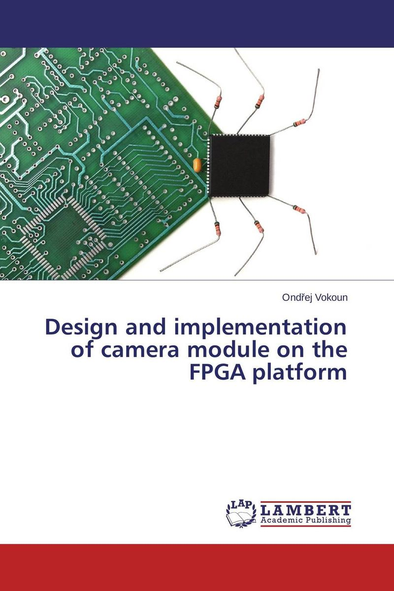 Design and implementation of camera module on the FPGA platform david luckham c event processing for business organizing the real time enterprise
