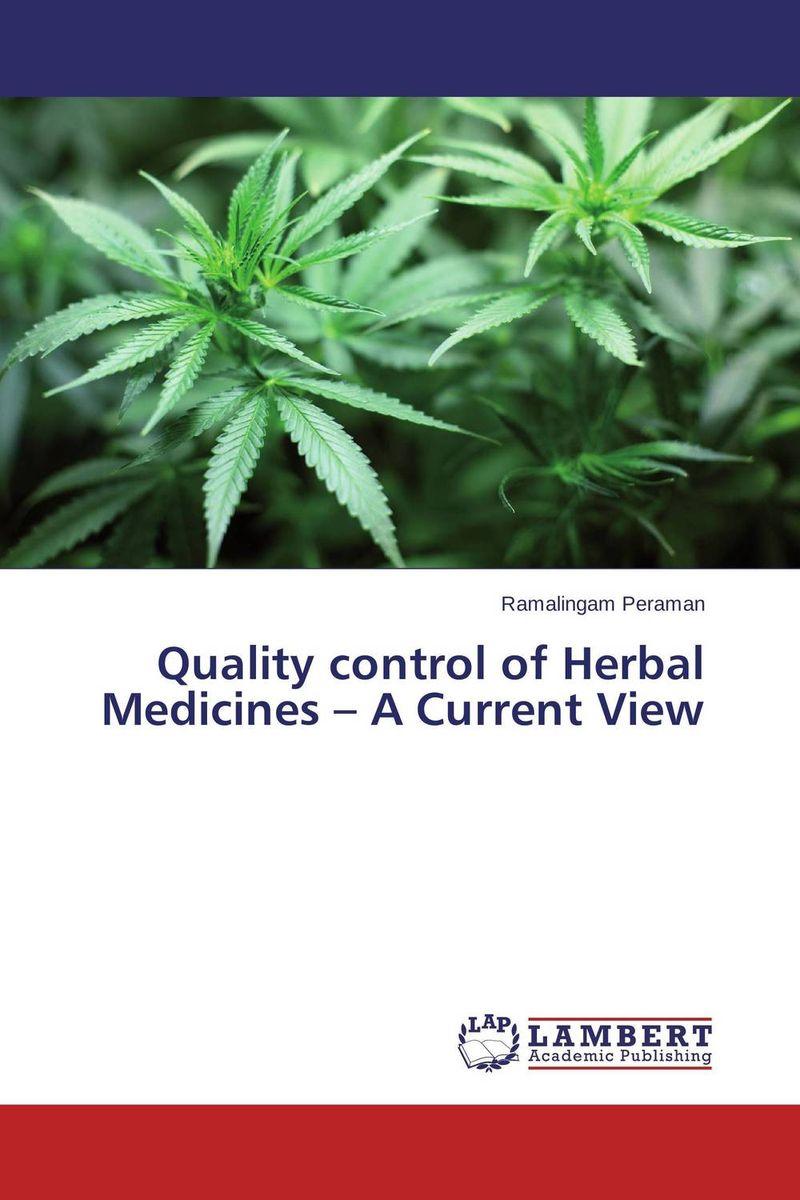 Quality control of Herbal Medicines – A Current View дамиров м олейникова о майорова о генитальный эндометриоз взгляд практикующего врача