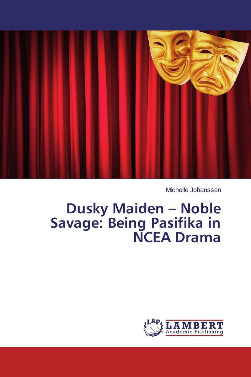 Dusky Maiden – Noble Savage: Being Pasifika in NCEA Drama noble people шапка rnb яркие звезды для девочки 29515 1152 синий noble people