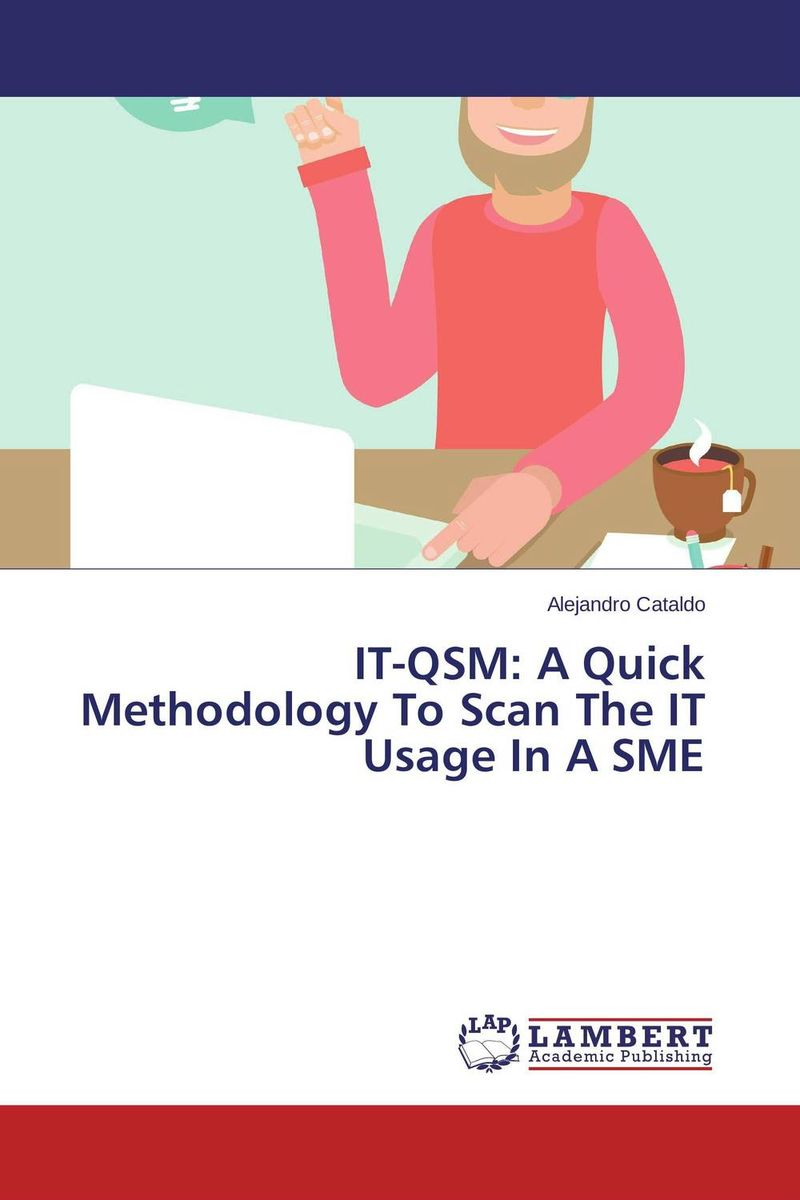 IT-QSM: A Quick Methodology To Scan The IT Usage In A SME economic methodology