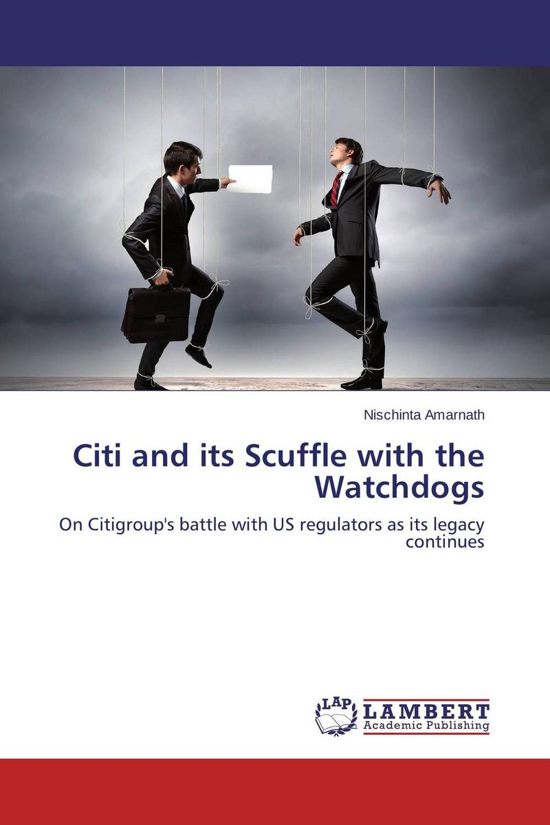 Citi and its Scuffle with the Watchdogs