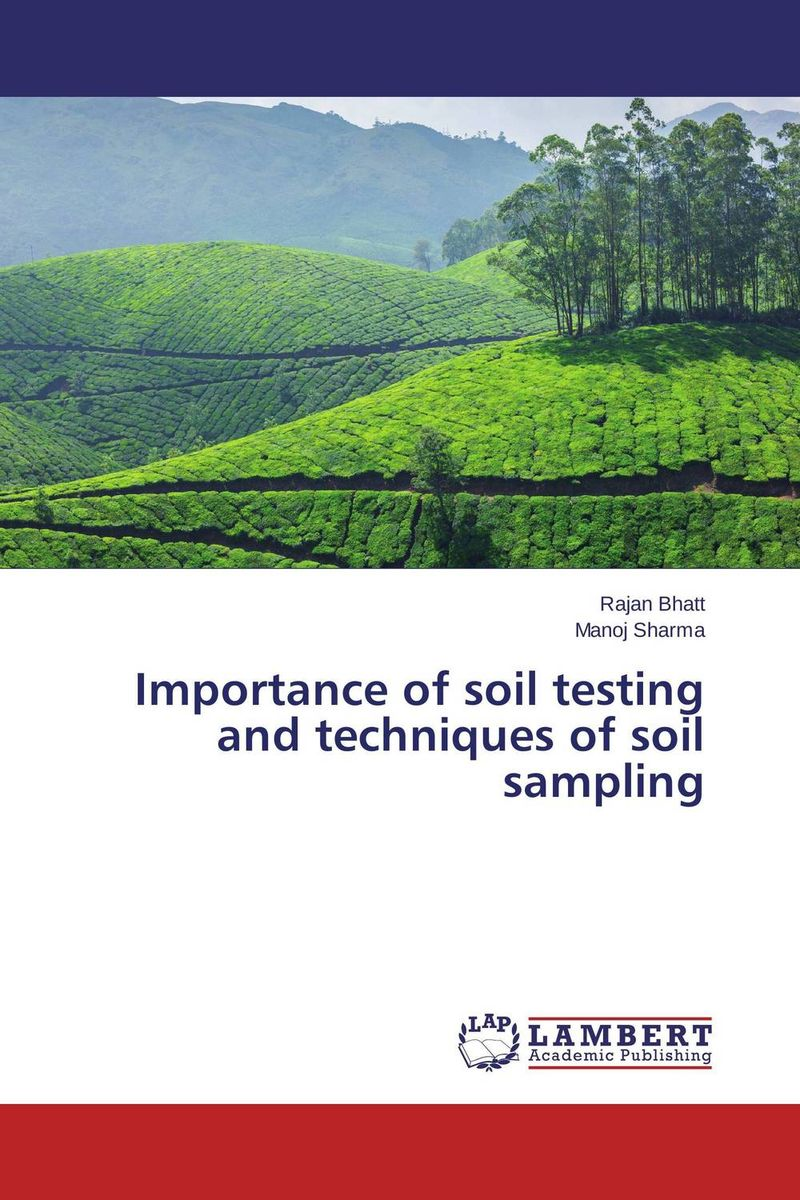 Importance of soil testing and techniques of soil sampling sampling and analysis of environmental chemical pollutants a complete guide